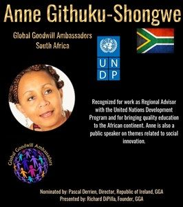 Anne Githuku-Shongwe - fights to bring quality education to Africa and works as Regional Advisor with the United Nations Development Program - Global Goodwill Ambassadors (GGA)