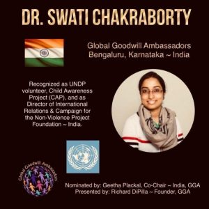 Dr Swati Chakraborty - Global Goodwill Ambassadors GGA - is a UNDP volunteer and Director of International Relations and Campaign for the Non-Violence Project Foundation India