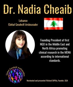 Dr. Nadia Cheaib - Global Goodwill Ambassador Lebanon - founding President of first NGO in the Middle East and North Africa