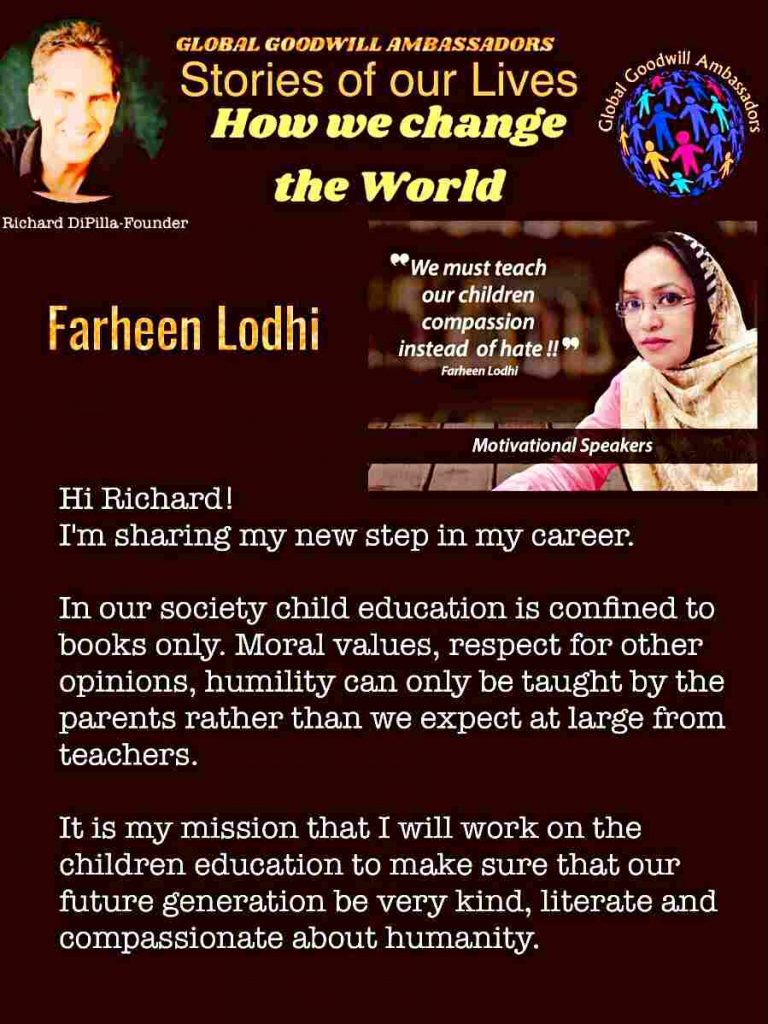 we must teach our children compassion instead of hate - Farheen Lodhi - Global Goodwill Ambassador GGA