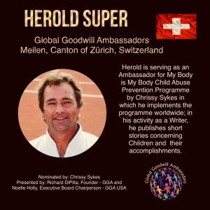 Global Goodwill Ambassador Herold Super is also serving as an ambassador for My Body is My Body child abuse prevention programme by Chrissy Sykes